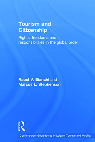 9780415707398: Tourism and Citizenship: Rights, Freedoms and Responsibilities in the Global Order (Contemporary Geographies of Leisure, Tourism and Mobility)