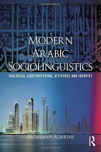 9780415707466: Modern Arabic Sociolinguistics: Diglossia, variation, codeswitching, attitudes and identity