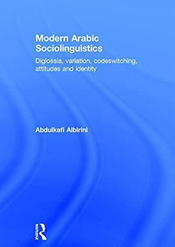9780415707466: Modern Arabic Sociolinguistics: Diglossia, variation, codeswitching, attitudes and identity