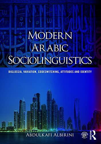 9780415707473: Modern Arabic Sociolinguistics: Diglossia, variation, codeswitching, attitudes and identity