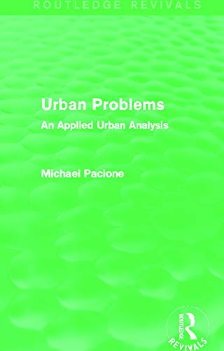 9780415707640: Urban Problems (Routledge Revivals): An Applied Urban Analysis