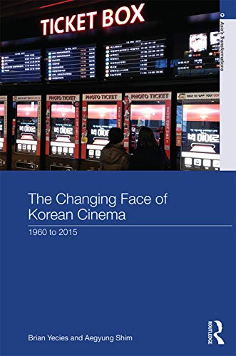 9780415707657: The Changing Face of Korean Cinema: 1960 to 2015 (Asia's Transformations)