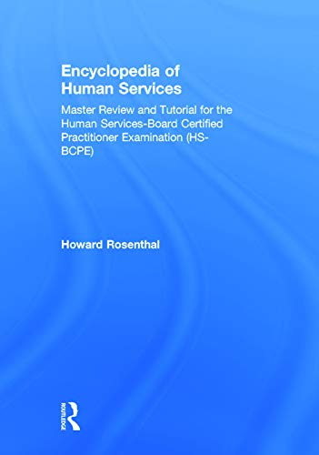 9780415707695: Encyclopedia of Human Services: Master Review and Tutorial for the Human Services-Board Certified Practitioner Examination (HS-BCPE)