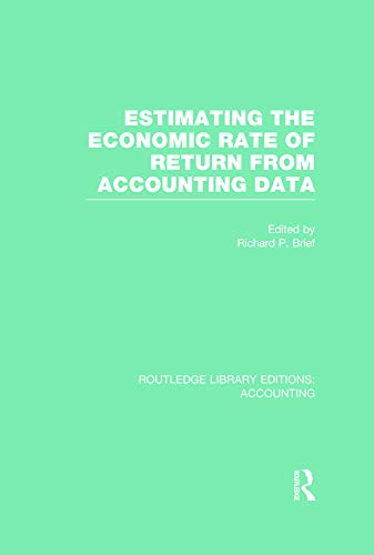 Routledge Library Editions: Accounting: Estimating the Economic Rate of Return From Accounting Data...