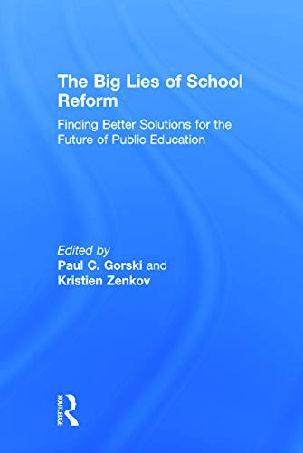 9780415707930: The Big Lies of School Reform: Finding Better Solutions for the Future of Public Education