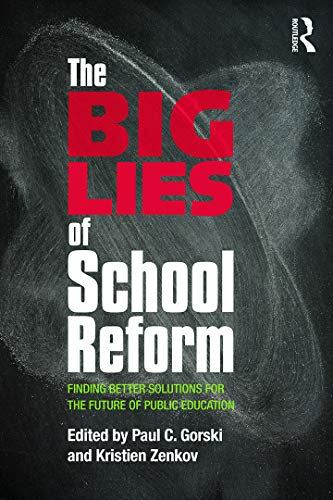 9780415707947: The Big Lies of School Reform: Finding Better Solutions for the Future of Public Education