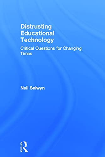 9780415707992: Distrusting Educational Technology: Critical Questions for Changing Times