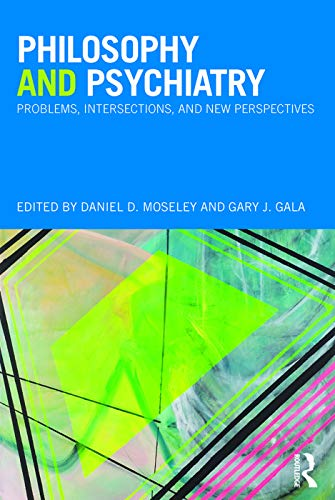 9780415708166: Philosophy and Psychiatry: Problems, Intersections and New Perspectives