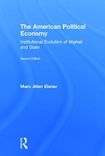 9780415708203: The American Political Economy: Institutional Evolution of Market and State
