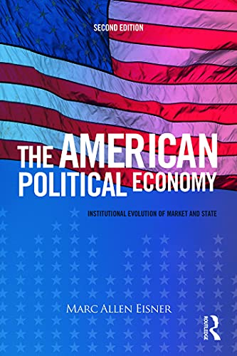 9780415708210: The American Political Economy: Institutional Evolution of Market and State