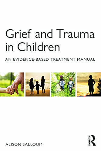9780415708296: Grief and Trauma in Children: An Evidence-Based Treatment Manual