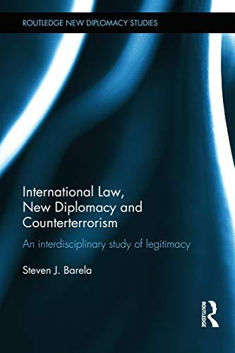 9780415708357: International Law, New Diplomacy and Counterterrorism: An interdisciplinary study of legitimacy (Routledge New Diplomacy Studies)