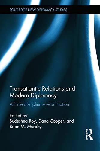 Transatlantic Relations and Modern Diplomacy: An interdisciplinary examination (Routledge New ...
