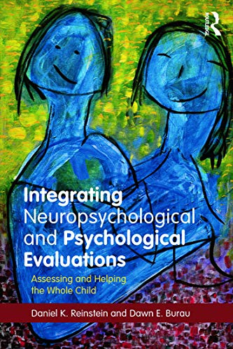 9780415708883: Integrating Neuropsychological and Psychological Evaluations: Assessing and Helping the Whole Child