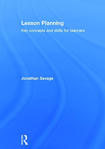 9780415708951: Lesson Planning: Key concepts and skills for teachers