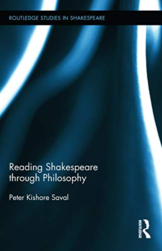 9780415709026: Reading Shakespeare through Philosophy (Routledge Studies in Shakespeare)