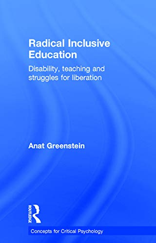 Radical Inclusive Education: Disability, teaching and struggles for liberation (Concepts for ...