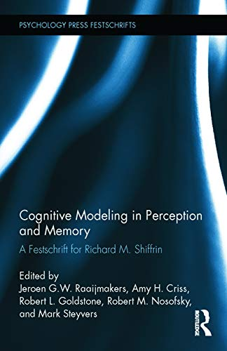9780415709385: Cognitive Modeling in Perception and Memory: A Festschrift for Richard M. Shiffrin (Psychology Press Festschrift Series)