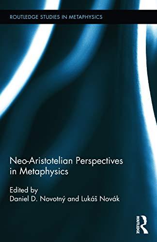 9780415709392: Neo-Aristotelian Perspectives in Metaphysics (Routledge Studies in Metaphysics)