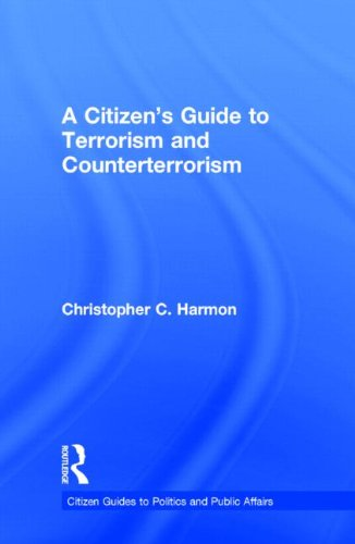 9780415709415: A Citizen's Guide to Terrorism and Counterterrorism (Citizen Guides to Politics and Public Affairs)