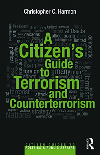 9780415709422: A Citizen's Guide to Terrorism and Counterterrorism (Citizen Guides to Politics and Public Affairs)