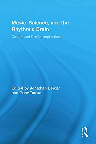 9780415709484: Music, Science, and the Rhythmic Brain: Cultural and Clinical Implications (Routledge Research in Music)