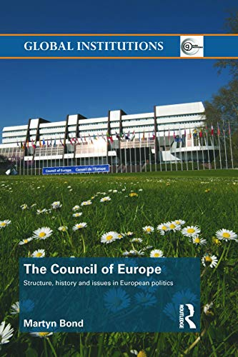 9780415709576: The Council of Europe: Structure, History and Issues in European Politics (Routledge Global Institutions (Numbered))