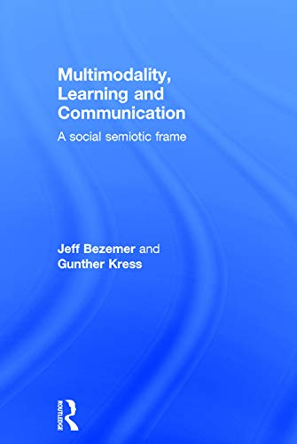 9780415709613: Multimodality, Learning and Communication: A social semiotic frame