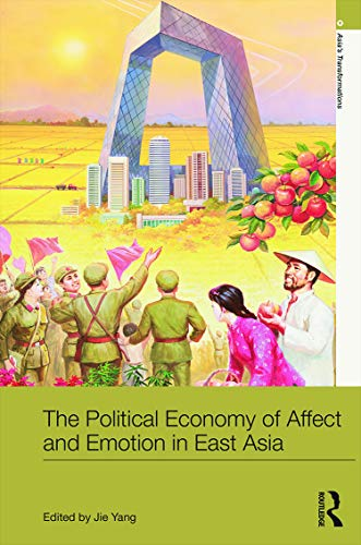 9780415709705: The Political Economy of Affect and Emotion in East Asia