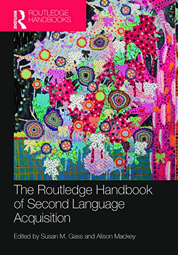 9780415709811: The Routledge Handbook of Second Language Acquisition (Routledge Handbooks in Applied Linguistics)