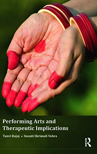 9780415710114: Performing Arts and Therapeutic Implications