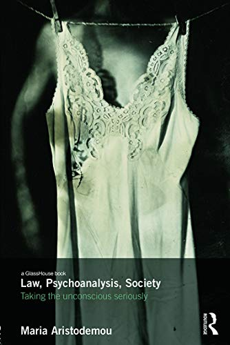 9780415710213: Law, Psychoanalysis, Society: Taking the Unconscious Seriously (Glasshouse Books)