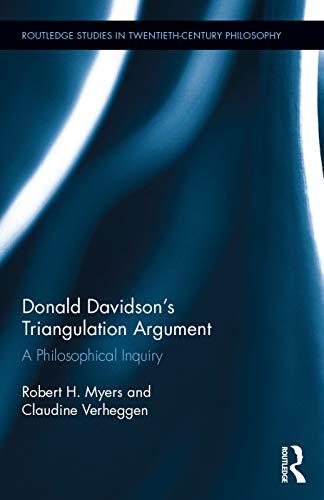9780415710275: Donald Davidson's Triangulation Argument: A Philosophical Inquiry (Routledge Studies in Twentieth-Century Philosophy)