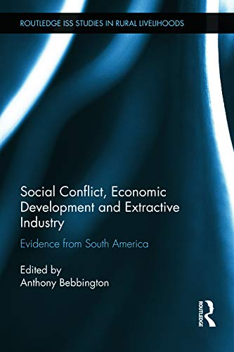 9780415710718: Social Conflict, Economic Development and Extractive Industry: Evidence from South America