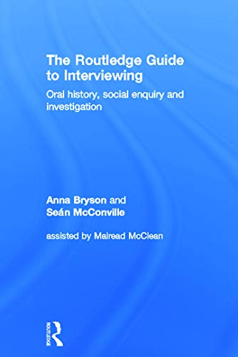 9780415710749: The Routledge Guide to Interviewing: Oral History, Social Enquiry and Investigation