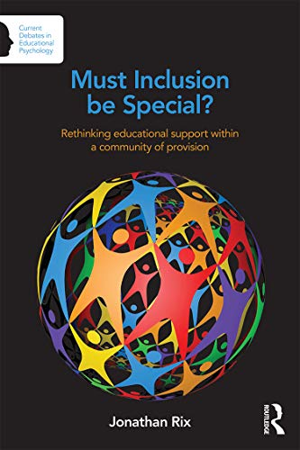 9780415710992: Must Inclusion be Special?: Rethinking educational support within a community of provision (Current Debates in Educational Psychology)