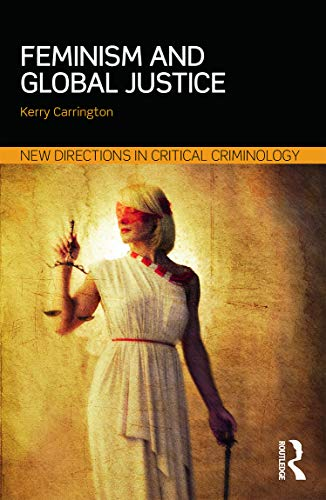 9780415711128: Feminism and Global Justice (New Directions in Critical Criminology)