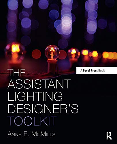 9780415711210: The Assistant Lighting Designer's Toolkit (The Focal Press Toolkit Series)