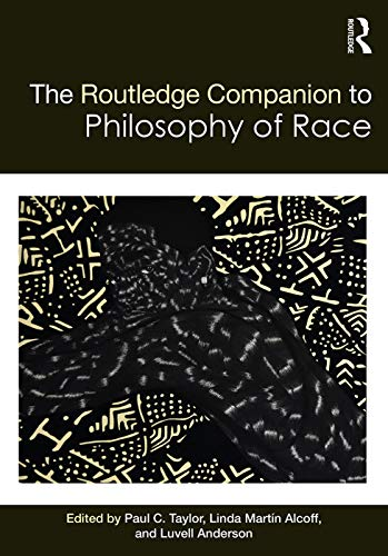 9780415711234: The Routledge Companion to the Philosophy of Race