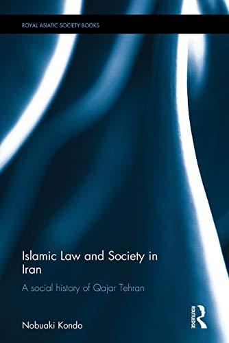 9780415711371: Islamic Law and Society in Iran: A Social History of Qajar Tehran (Royal Asiatic Society Books)