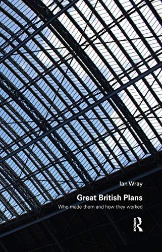 9780415711418: Great British Plans: Who made them and how they worked (Planning, History and Environment Series)