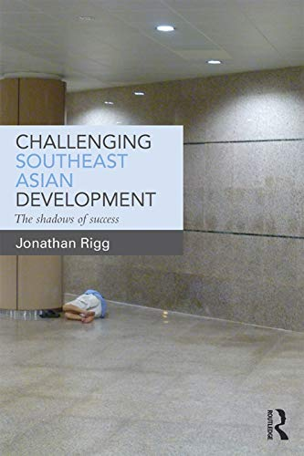 9780415711586: Challenging Southeast Asian Development: The shadows of success