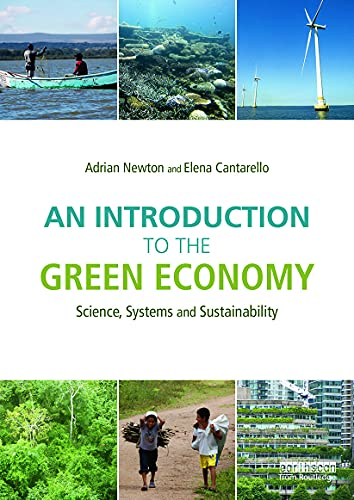 An Introduction to the Green Economy: Science Systems and Sustainability (Paperback)