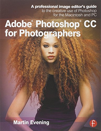 9780415711753: Adobe Photoshop CC for Photographers: A professional image editor's guide to the creative use of Photoshop for the Macintosh and PC