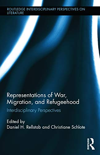 9780415711760: Representations of War, Migration, and Refugeehood: Interdisciplinary Perspectives