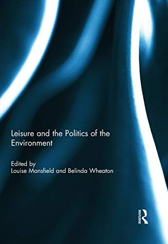 Leisure and the Politics of the Environment: Routledge
