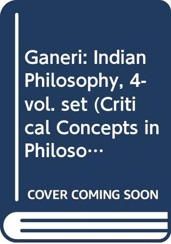 9780415712057: Ganeri: Indian Philosophy, 4-vol. set (Critical Concepts in Philosophy)
