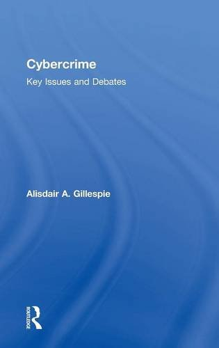 9780415712217: Cybercrime: Key Issues and Debates