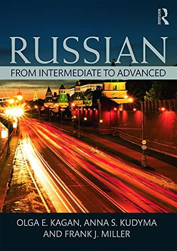 Russian: From Intermediate to Advanced: Olga E. Kagan,