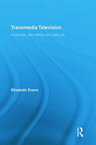 9780415712361: Transmedia Television: Audiences, New Media, and Daily Life (Comedia)